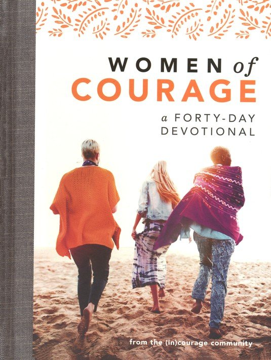 Women of Courage: A 40-Day Devotional Hardcover