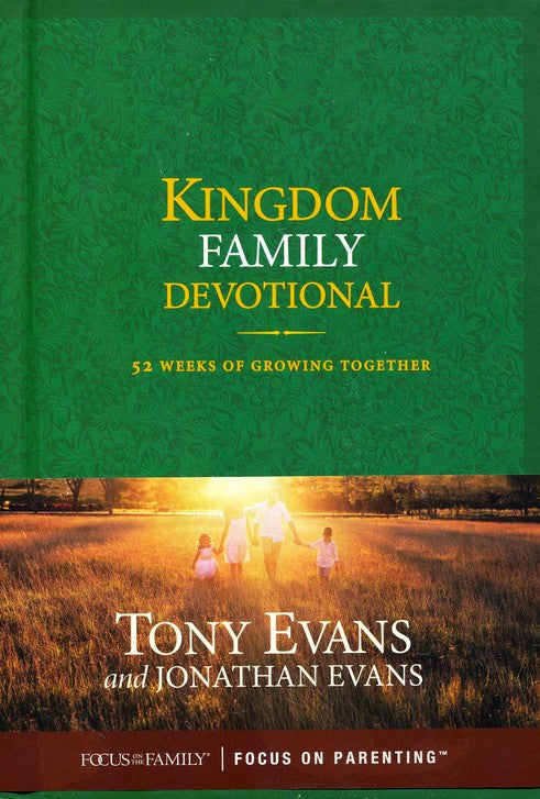 Kingdom Family Devotional: 52 Weeks of Growing Together - Tony Evans, Jonathan Evans