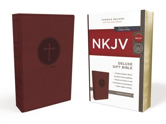 NKJV, Deluxe Gift Bible, Leathersoft, Burgundy, Red Letter Edition, Comfort Print: Holy Bible, New King James Version