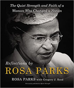 Reflections: The Quiet Strength and Faith of a Woman Who Changed a Nation - Rosa Parks