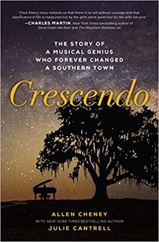 Crescendo: The Story of a Musical Genius Who Forever Changed a Southern Town -  Allen Cheney, Julie Cantrell