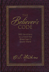 The Believer's Code: 365 Devotions to Unlock the Blessings in God's Word -  O.S. Hawkins