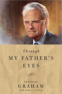 Through My Father's Eyes - by Franklin Graham, Donna Lee Toney