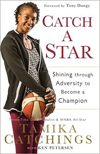 Catch a Star: Shining through Adversity to Become a Champion  – Tamika Catchings (Author),