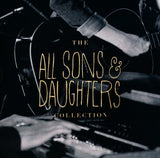 The All Sons & Daughters Collection By: All Sons & Daughters
