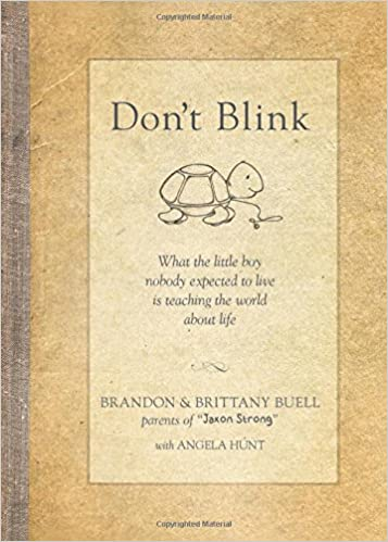 Don't Blink: What the Little Boy Nobody Expected to Live Is Teaching the World about Life - Brandon Buell