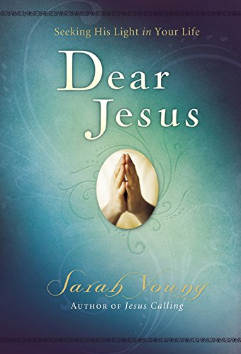 Dear Jesus, Seeking His Light in Your Life -  Sarah Young