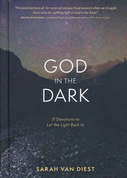 God in the Dark: 31 Devotions to Let the Light Back In Hardcover – Sarah Van Diest