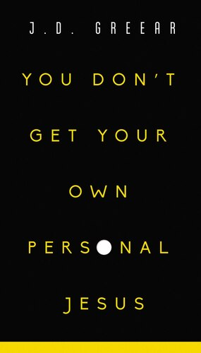 You Don't Get Your Own Personal Jesus -  J.D. Greear