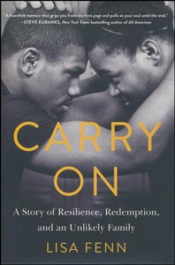Carry On: A Story of Resilience, Redemption and an Unlikley Family - Lisa Fenn