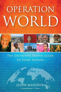 Operation World: The Definitive Prayer Guide to Every Nation -  Jason Mandryk