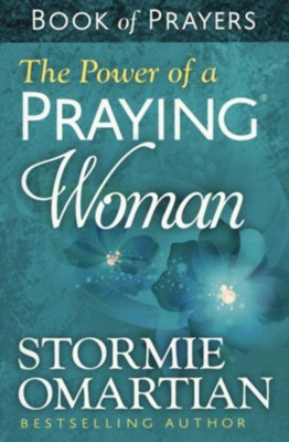 The Power of a Praying® Woman Book of Prayers - Stormie Omartian