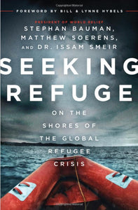 Seeking Refuge: On the Shores of the Global Refugee Crisis Paperback  by Stephan Bauman