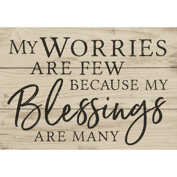 My Worries are Few Because my Blessings are Many