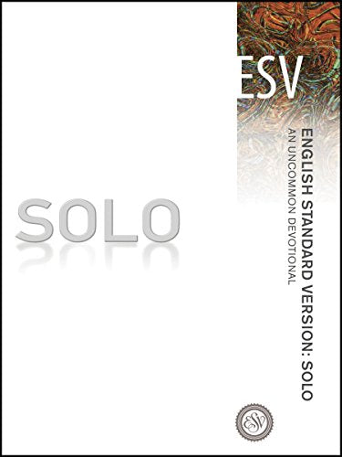 English Standard Version: Solo: An Uncommon Devotional