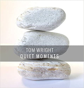 Quiet Moments Hardcover – Tom Wright