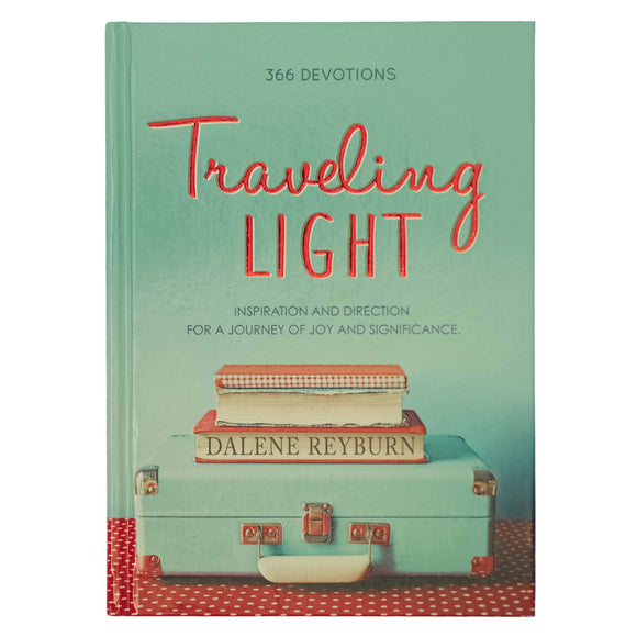Traveling Light Hardcover Devotional Hardcover – Dalene Reyburn