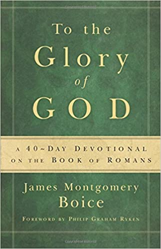 To the Glory of God - James Montgomery Boice