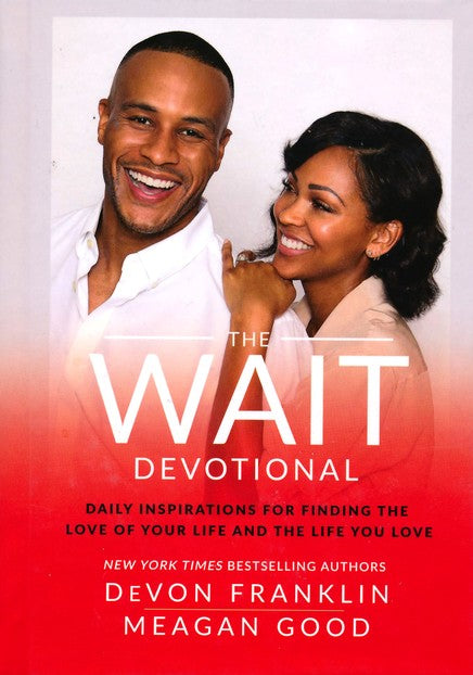 The Wait Devotional: Daily Inspirations for Finding the Love of Your Life and the Life You Love - Devon Franklin