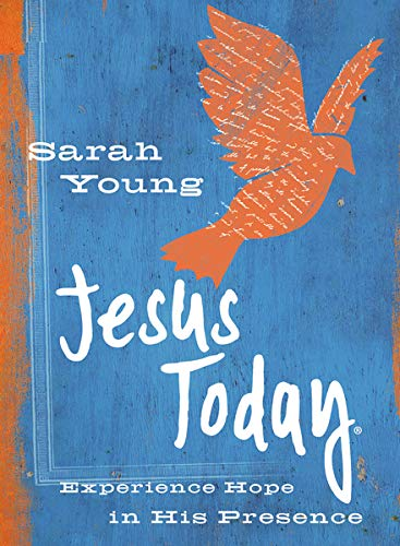 Jesus Today - Experience Hope in His Presence - Sarah Young