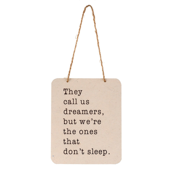 Paper Wall Sign, They Call Us Dreamers... 7x5.5