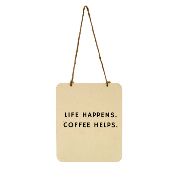 Paper Wall Sign, Life Happens Coffee Helps 7x5.5