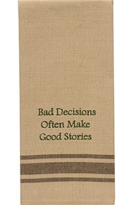 Park Designs Dishtowel, Bad Decisions Often Make Good Stories