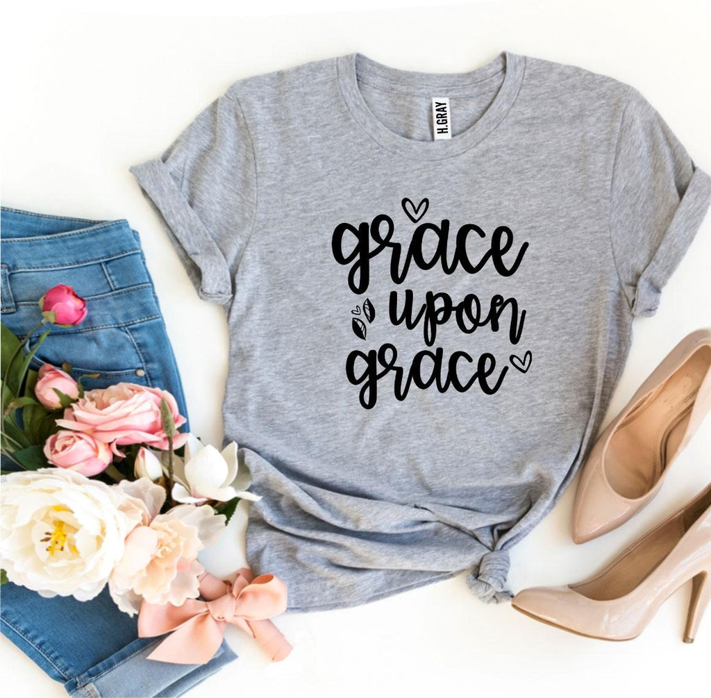 Grace Upon Grace T-shirt