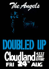 Load image into Gallery viewer, 10. The Angels 'Doubled Up' @ Cloudland Friday 24th August 1979