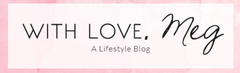 With Love, Meg - A lifestyle blog