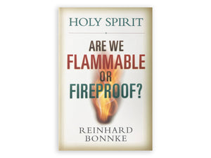 Holy Spirit: Are We Flammable or Fireproof