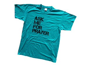 Ask me for Prayer, T-Shirt