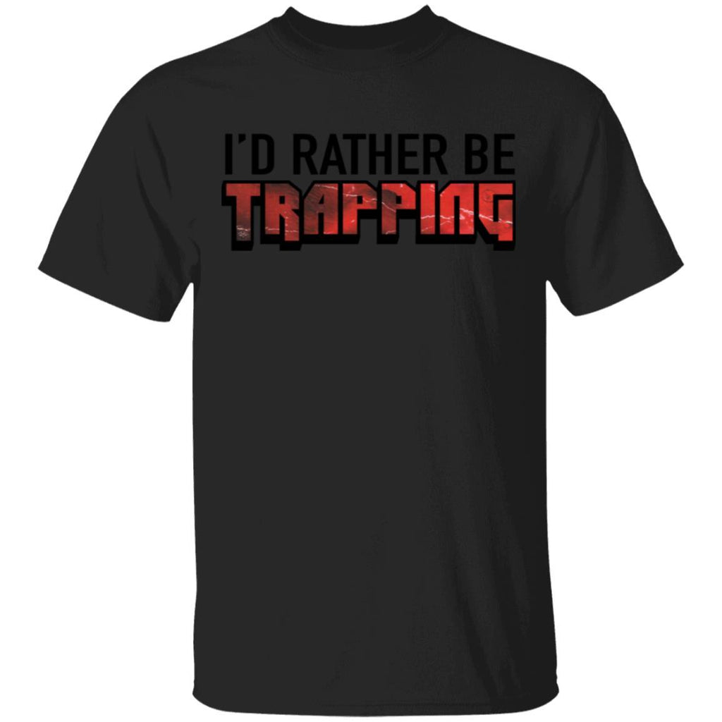 I'd Rather Be Trapping T-Shirt
