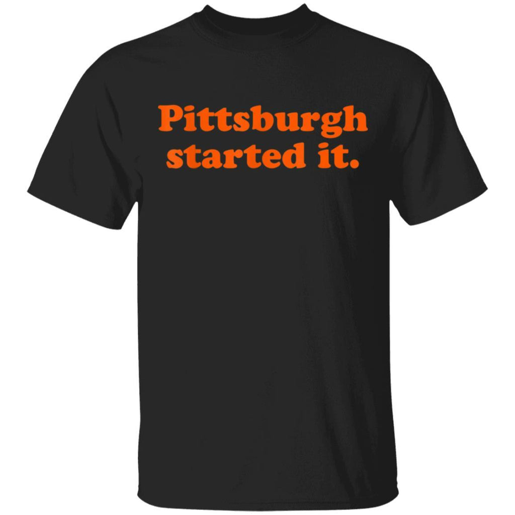 Pittsburgh Started It...We must never forget T-Shirt