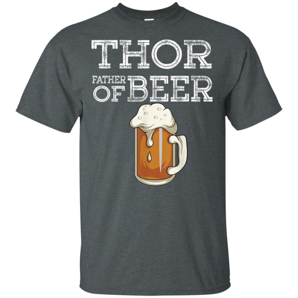 Thor Father Of Beer Funny Ale Drinker Dad Husb Gifts T-Shirt