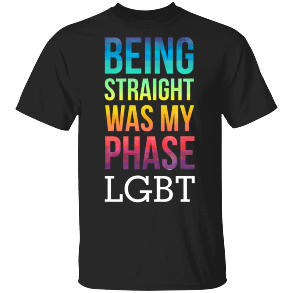 Being straight was my phase LGBT T-Shirt