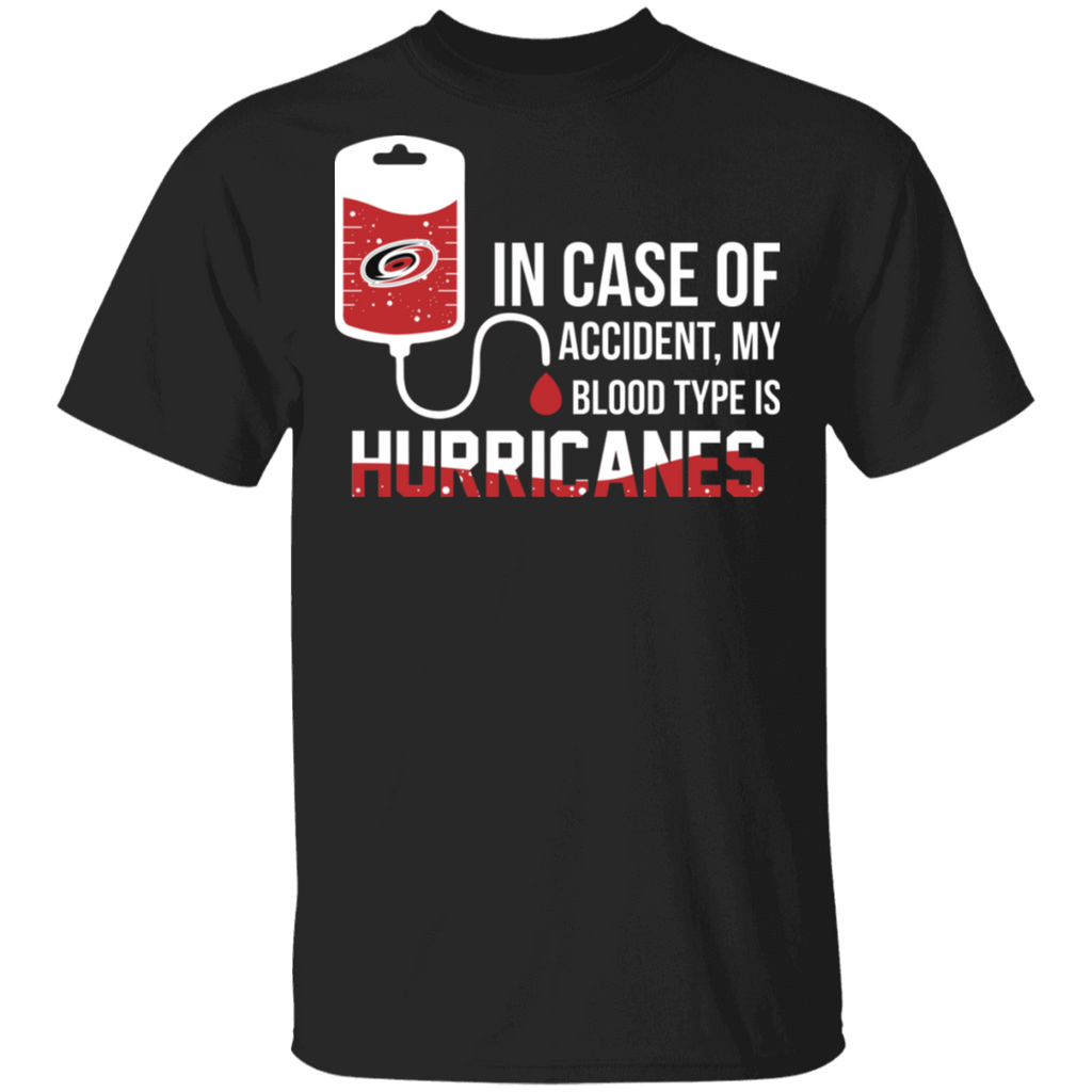 NHL - In Case Of Accident My Blood Type Is Carolina Hurricanes T-Shirt