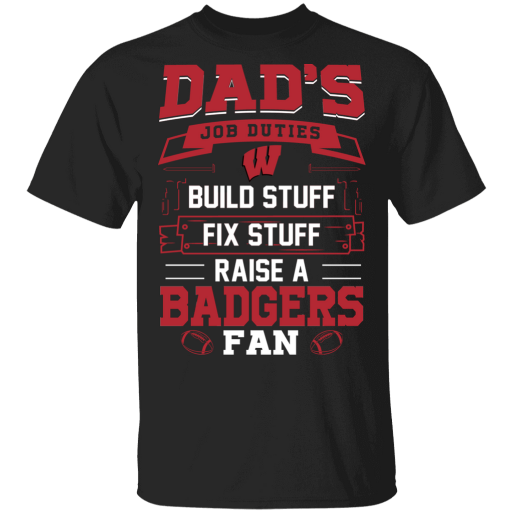 NCAA - Dad Raise a Wisconsin Badgers Fan Funny T-Shirt