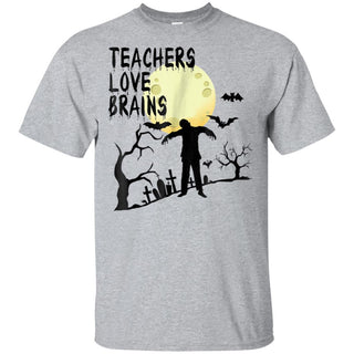 Teachers Love Brains Halloween Shirt Funny Teacher Gift