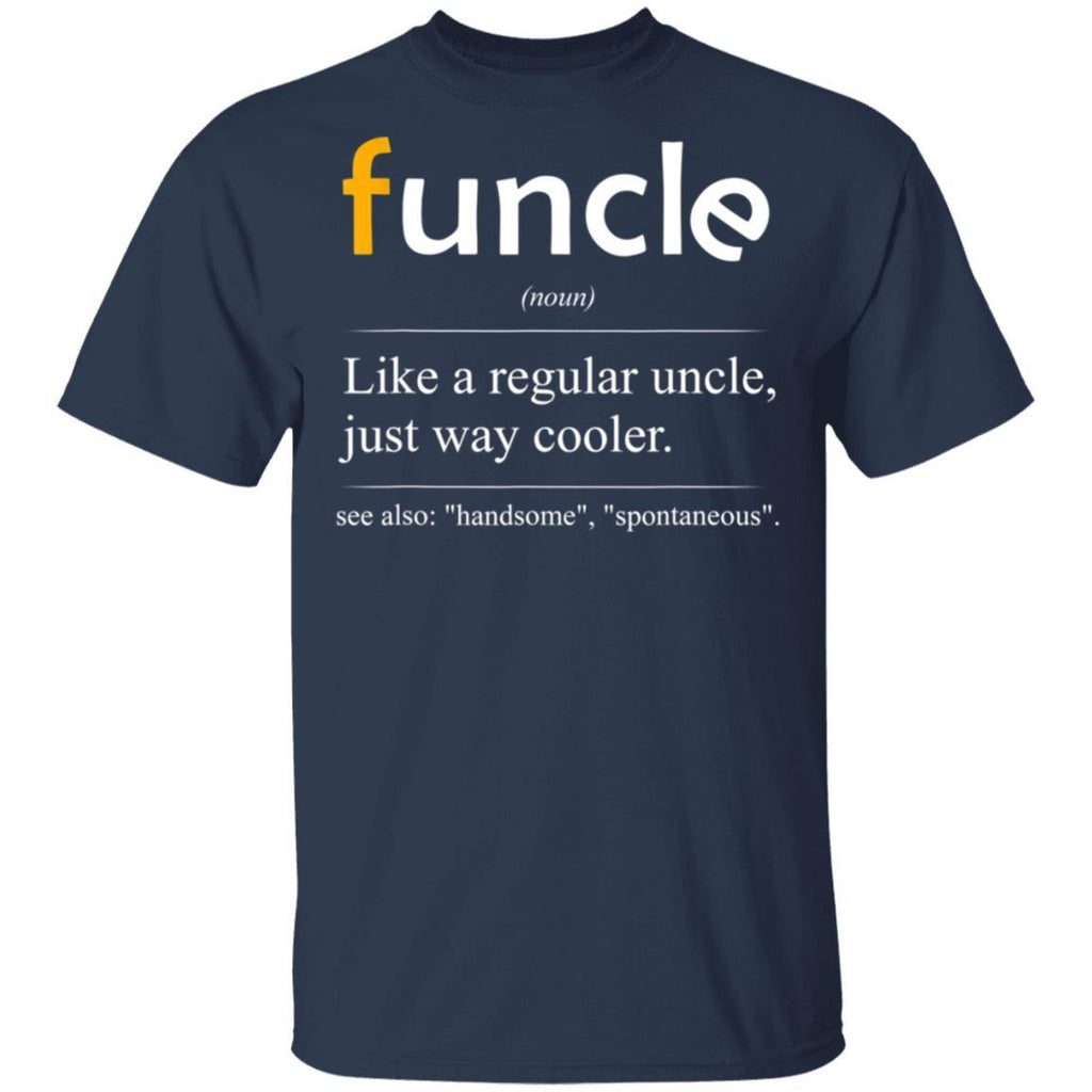 Funcle Definition Handsome Spontaneous Best Uncle T-Shirt