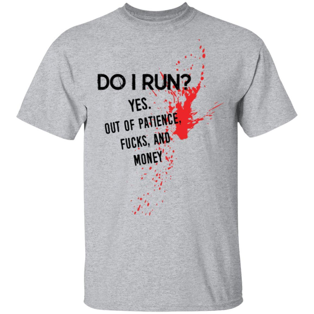 Provocative Quote DO I Run T-Shirts