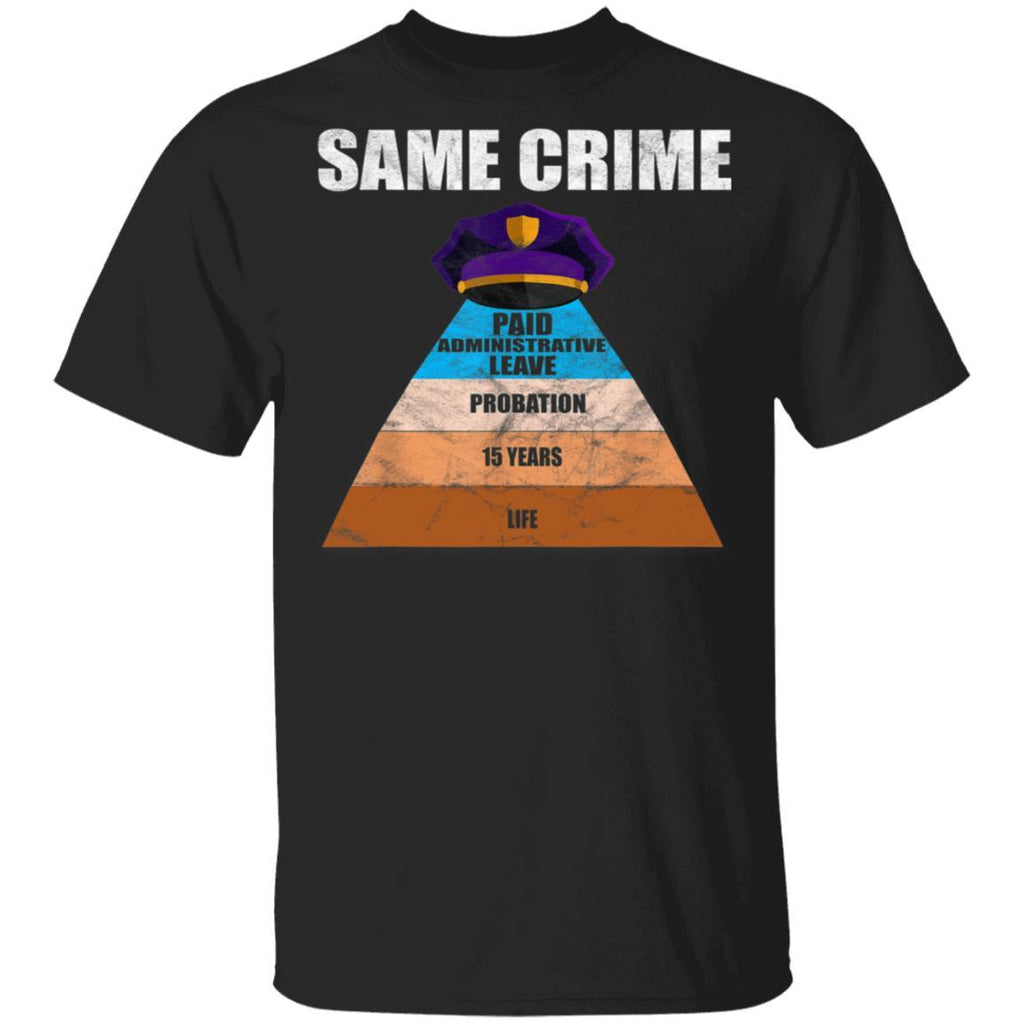 Same Crime Life 15 Years Probation Paid Administrative Leave T-Shirt
