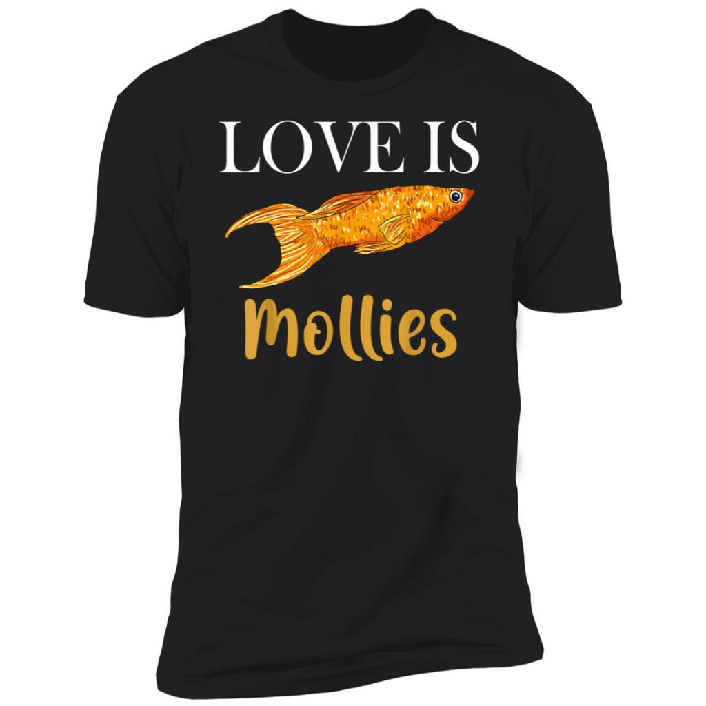 Mollies Shirt, Love Is Cute Mollies Gift For Mom Dad Kid T-Shirt
