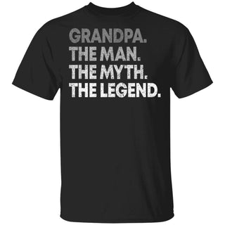 Grandpa The Man The Myth The Legend Gift for Grandfathers T-Shirt