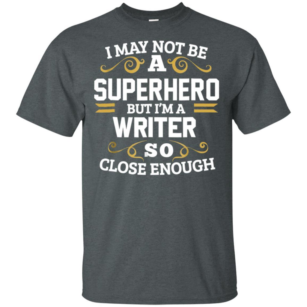 Writer Shirt Superhero Author Write Writer Gift T-Shirt