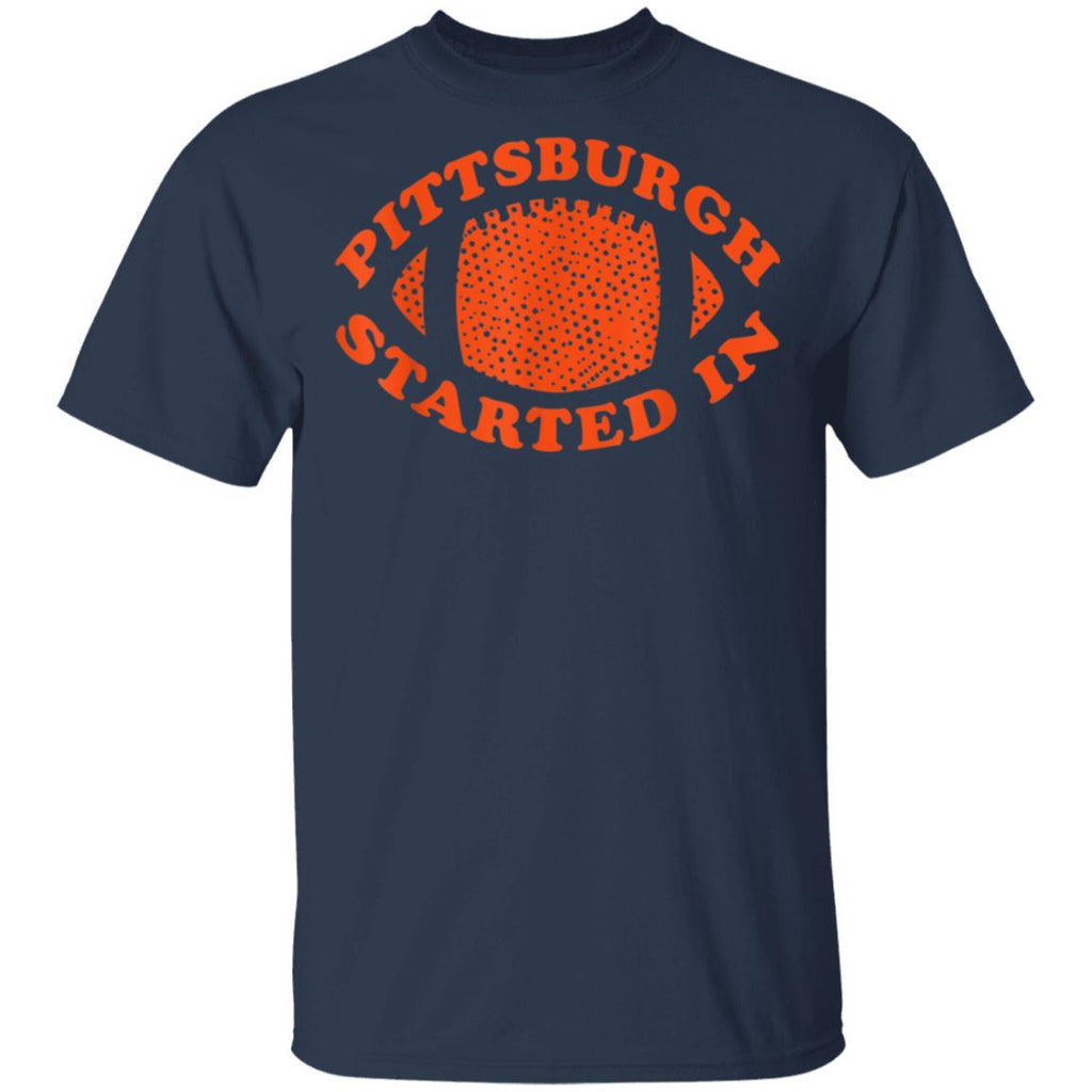 Pittsburgh started it T-Shirt