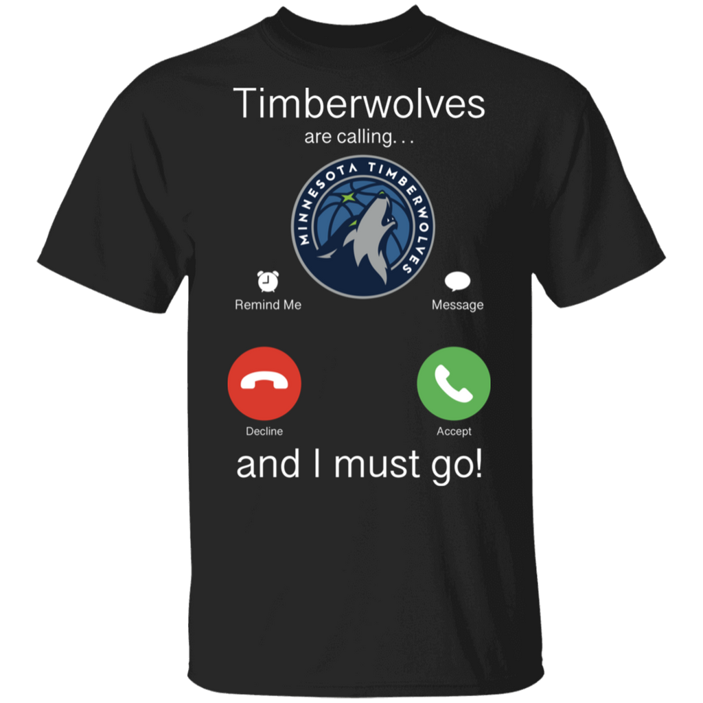 NBA - Minnesota Timberwolves Are Calling and I must Go T-Shirt