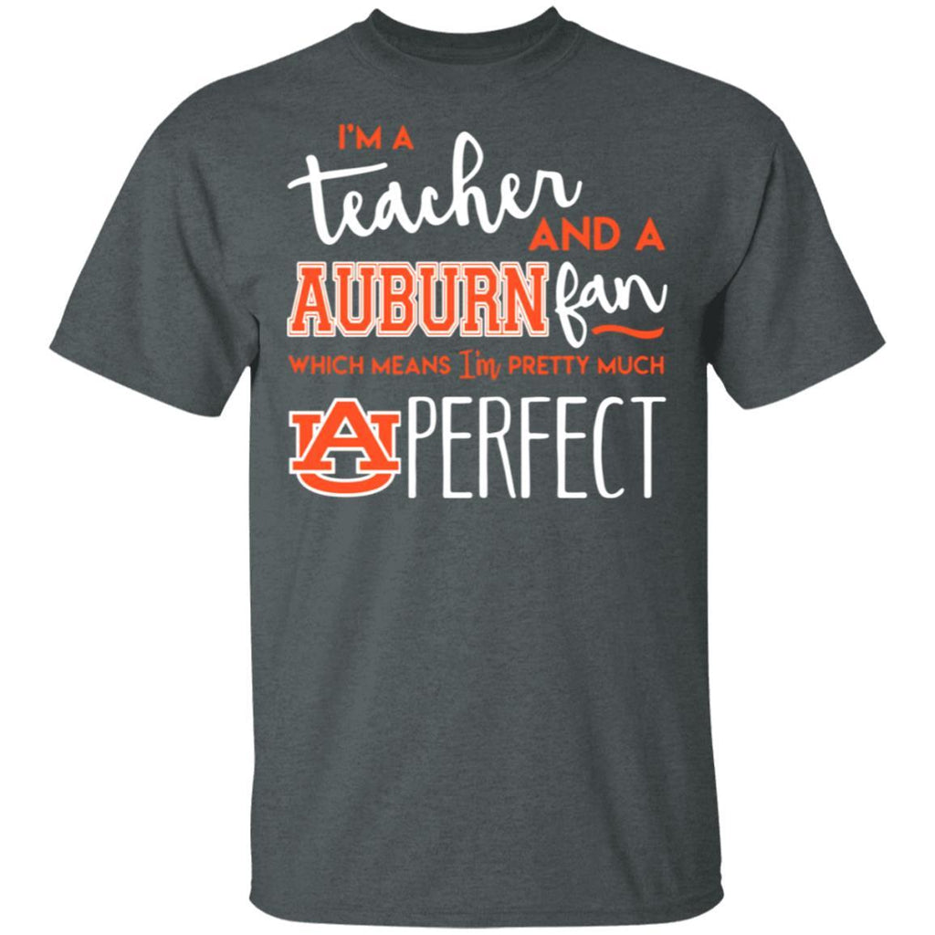 Fantastic I‰۪m a teacher and an Auburn Tigers fan which means I‰۪m pretty much perfect shirt