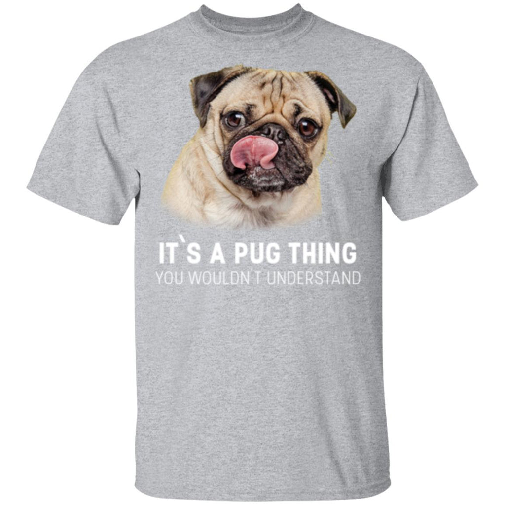 Pug - It's A Pug thing you wouldn't understand