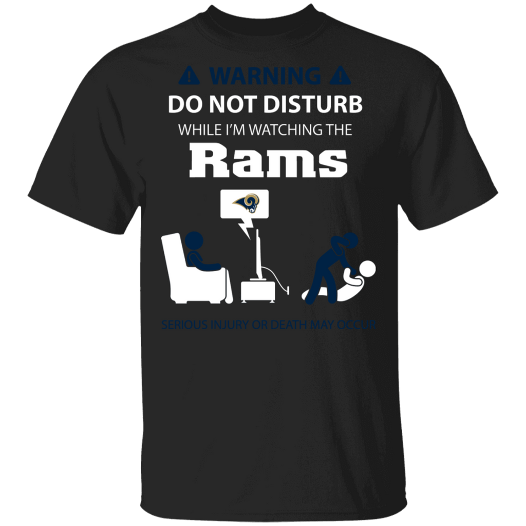 NFL - Warning Do Not Disturb While I'm Watching The Los Angeles Rams T-Shirt